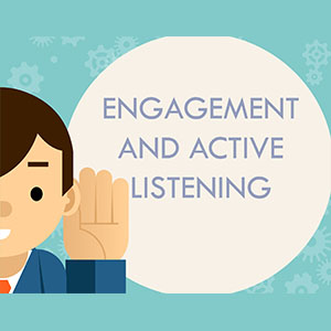 Engagement & Active Listening