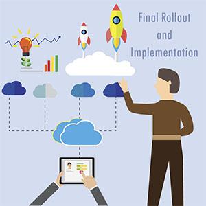 Final Rollout & Implementation
